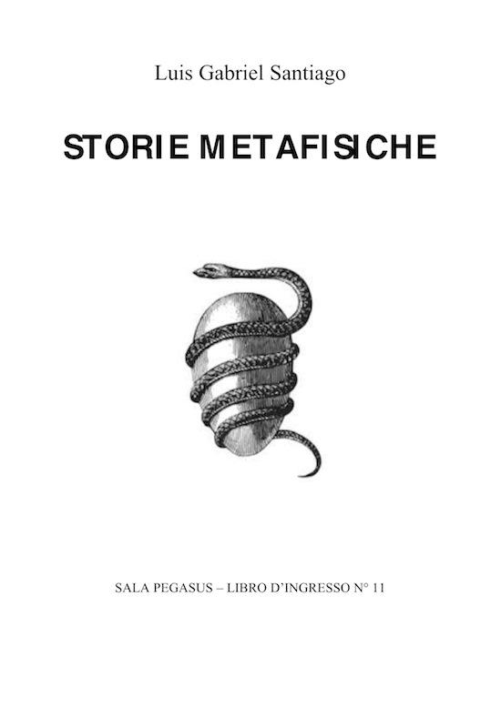 Storie metafisiche – Luis Gabriel Santiago